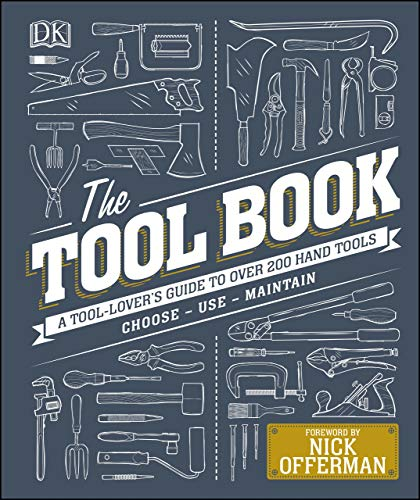 The Tool Book: A Tool-Lover\'s Guide to Over 200 Hand Tools (Dk) (English Edition)