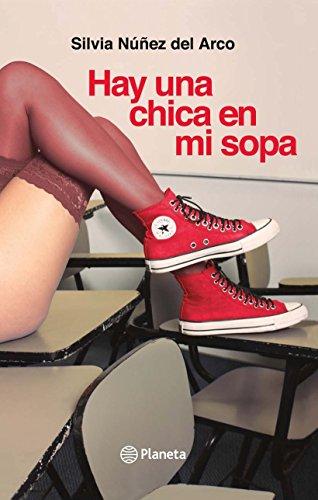 Hay una chica en mi sopa por Silvia Núñez del Arco