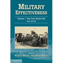 Military Effectiveness: Volume 1, The First World War (Military Effectiveness 3 Volume Set)