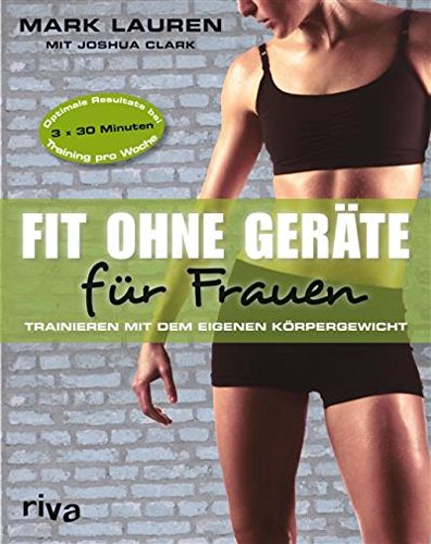 Fit ohne Geräte für Frauen: Trainieren mit dem eigenen Körpergewicht -