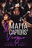 Five Mafia Captors' Virgin: A Reverse Harem Romance (Love by Numbers Book 4) (English Edition)