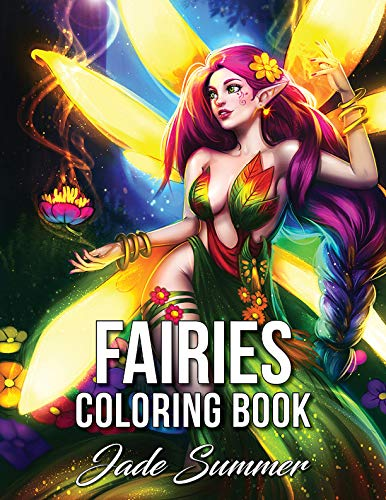 Fairies Coloring Book: An Adult Coloring Book with Beautiful Fantasy Women, Cute Magical Animals, and Relaxing Forest Scenes (Feen Niedliche Kleine)