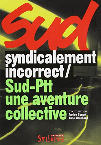 syndicalement-incorrect-sud-ptt-une-aventure-collective
