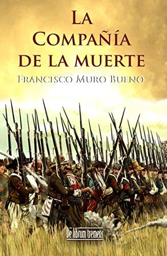 La compañía de la muerte por Francisco Muro Bueno