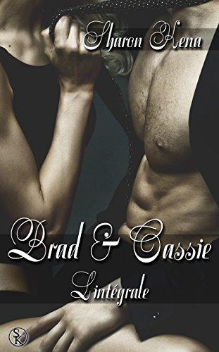 Brad et Cassie - L'intégrale