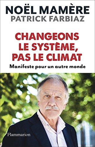 Changeons le système, pas le climat: Manifeste pour un autre monde