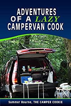 Adventures of a Lazy Campervan Cook by [Bourne, Summer]