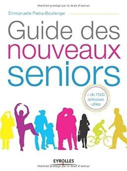 Guide des nouveaux seniors par [Pietra-Boullenger, Emmanuelle]
