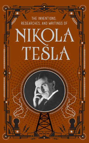 the-inventions-researches-and-writings-of-nikola-tesla-barnes-noble-leatherbound-classic-collection