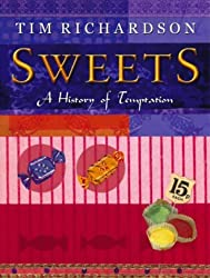 Sweets: A History of Temptation by Tim Richardson (2002-10-14)