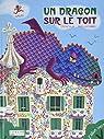 Un dragon sur le toit