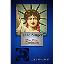 Isaac Singer: The First Capitalist