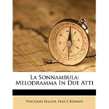 La Sonnambula: Melodramma in Due Atti