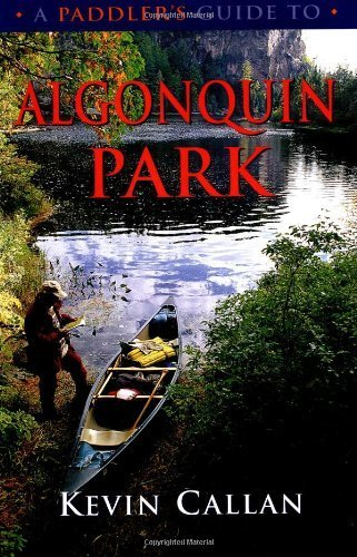 A Paddler's Guide to Ontario's Lost Canoe Routes by Kevin Callan (2004-03-06)