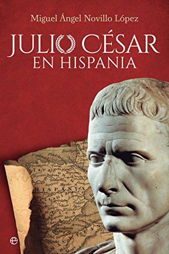 Julio César en Hispania por Miguel Ángel Novillo López