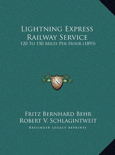 Preisvergleich Produktbild Lightning Express Railway Service: 120 to 150 Miles Per Hour (1893)