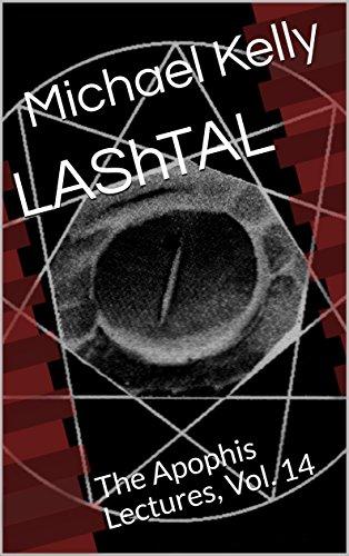 LAShTAL: The Apophis Lectures, Vol. 14