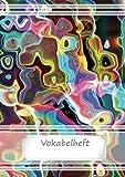 Vokabelheft DIN A5 - Farben - abstrakt: 70 Seiten liniert, zweispaltig (Motiv Vokabelhefte)