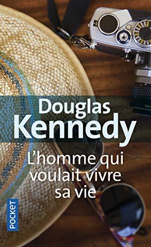 Homme Qui Voulait Vivre Sa Vie (Pocket) por Douglas Kennedy