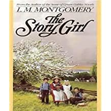 The Story Girl (Annotated) (English Edition)