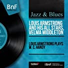 Louis Armstrong Plays W. C. Handy (Mono Version)
