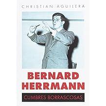 Bernard Herrmann. Cumbres borrascosas
