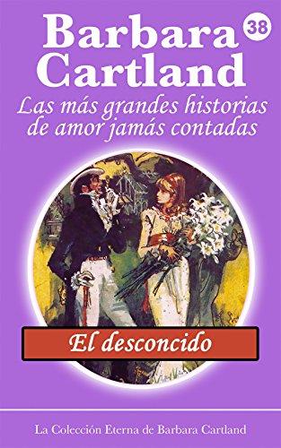38. El Desconocido (La Colección Eterna de Barbara Cartland) (Spanish Edition)