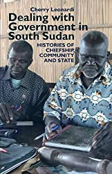 Dealing with Government in South Sudan: Histories of chiefship, community & state