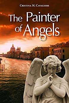 The Painter of Angels (English Edition) di [Cavaliere, Cristina M.]