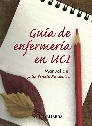 Guía de enfermería en UCI. Manual de Julia (Estudios) por Julia Boraita Fernández