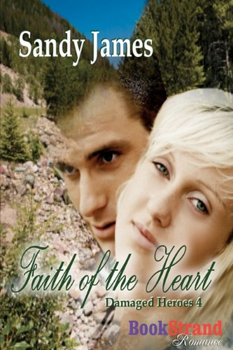 Faith of the Heart (Damaged Heroes, #4)