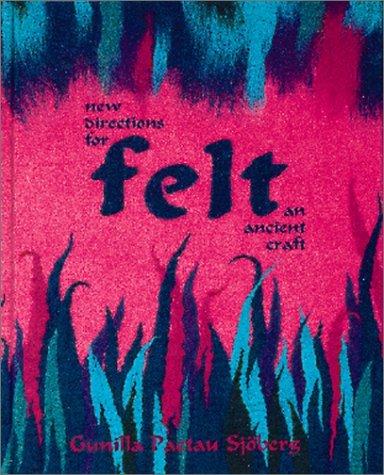 Felt: New Directions for an Ancient Craft by Gunilla Paetan Sjoberg (1996-06-02) (Felt Interweave)