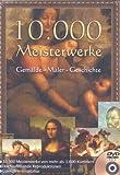 10.000 Meisterwerke Gemälde - Maler - Geschichte -