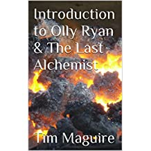 Introduction to Olly Ryan & The Last Alchemist (tree of light series Book 1) (English Edition)
