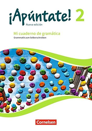 ¡Apúntate! Band 2 - Mi cuaderno de gramática: Grammatik zum Selberschreiben mit Lösungen online