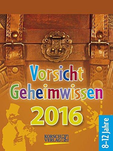 Vorsicht Geheimwissen 2016: Tages-Abreisskalender