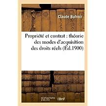 Propriété et contrat : théorie des modes d'acquisition des droits réels (Éd.1900)