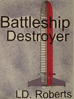 Battleship Destroyer by [Roberts, L.D.]