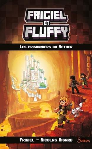 Frigiel et Fluffy, tome 2 : Les Prisonniers du Nether (2) par FRIGIEL