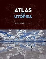 Atlas des utopies par Ophélie Chavaroche