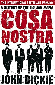 Cosa Nostra: A History of the Sicilian Mafia: A History of the Sicilian Mafia (English Edition)