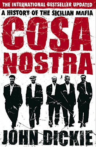 Cosa Nostra: A History of the Sicilian Mafia: A History of the Sicilian Mafia (English Edition) por John Dickie