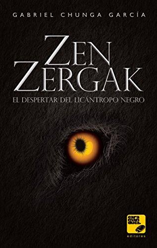 Zen Zergak: El despertar del licántropo negro (Spanish Edition)