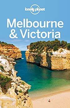 Lonely Planet Melbourne & Victoria par [Planet, Lonely, Ham, Anthony, Holden, Trent, Morgan, Kate]