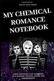 My Chemical Romance Notebook: Great Notebook for School or as a Diary, Lined With More than 100 Pages. Notebook that can serv