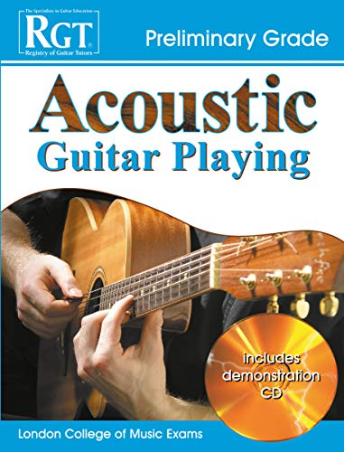 London College of Music Acoustic Guitar Preliminary (with CD): Preliminary Grade (Rgt Guitar Lessons)