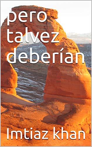 pero talvez deberían (Galician Edition) por Imtiaz khan