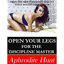 Open Your Legs for the Discipline Master (English Edition)