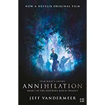 Annihilation: The thrilling book behind the most anticipated film of 2018 (The Southern Reach Trilogy) (English Edition)