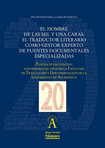 El hombre de las mil y una caras: el traductor literario como gestor experto de fuentes documentales especializadas: EN